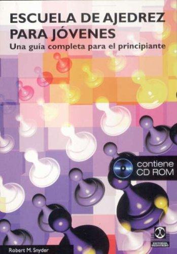 ESCUELA DE AJEDREZ PARA JÓVENES. Una Guía completa para el principiante (libro+CD) por Robert M. Snyder