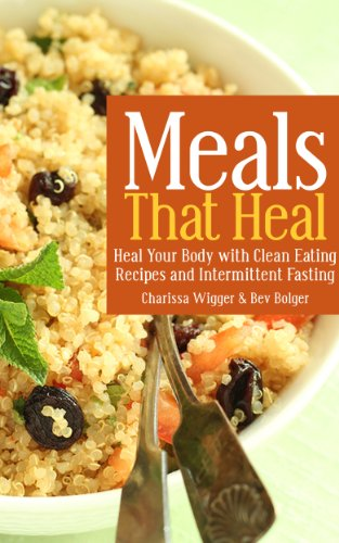 free kindle book Meals That Heal: Heal Your Body with Clean Eating Recipes and Intermittent Fasting