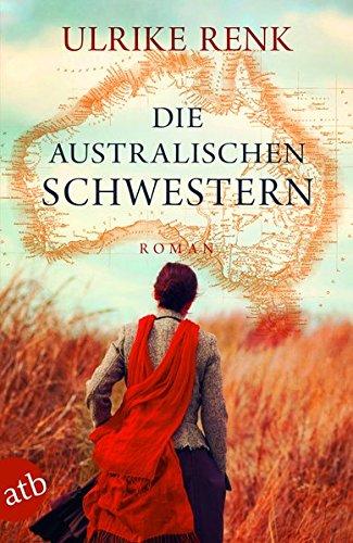 Die australischen Schwestern: Roman (Die Australien Saga, Band 2)