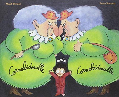 Cornebidouille contre Cornebidouille / une histoire de Pierre Bertrand |