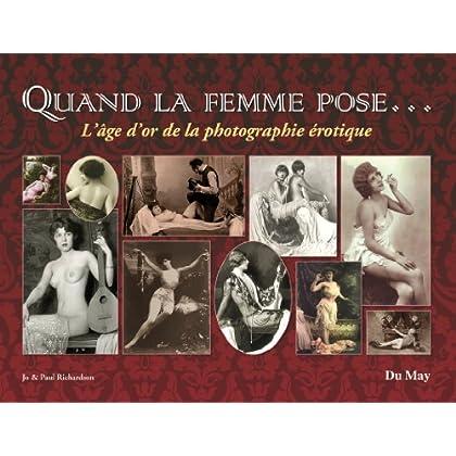 Quand la femme pose... : L'âge d'or de la photographie érotique