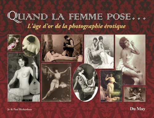 Quand la femme pose. : L'âge d'or de la photographie érotique par Jo Richardson