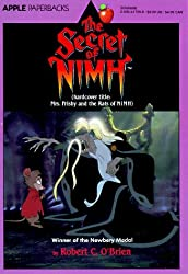 The Secret of Nimh: Mrs. Frisby and the Rats of Nimh: Written by Robert C. O'Brien, 1995 Edition, (Reissue) Publisher: Scholastic US [Paperback]