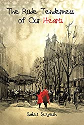 The Rude Tenderness of Our Hearts (English Edition)