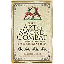 The Art of Sword Combat: A 1568 German Treatise on Swordmanship (English Edition)