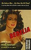 Bedelia (Femmes Fatales: Women Write Pulp) by Vera Caspary, (February 3, 2006) Paperback