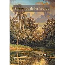 El Mundo de los Brujos (Spanish Edition)