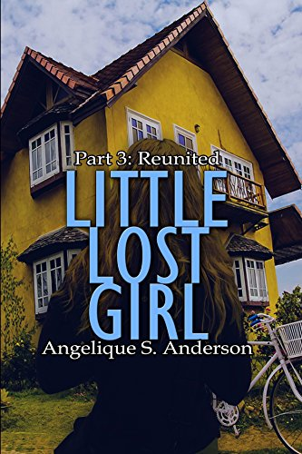 ebook: Little Lost Girl: Book 3, Reunited (B01COJQ7K6)