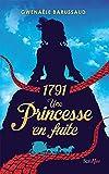 1791, une princesse en fuite