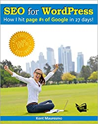 Search Engine Optimization - SEO for WordPress: How I Hit Page #1 of Google In 27 days! (Volume 3) (English Edition)