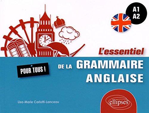 L'Essentiel de la Grammaire Anglaise pour Tous A1-A2 par Lisa-Marie Carlotti-Lanceau