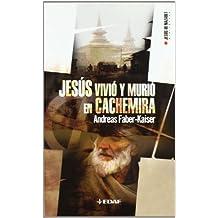 Jesus Vivio Y Murio En Cachemira: 2 (Biblioteca de Jesús de Nazaret)