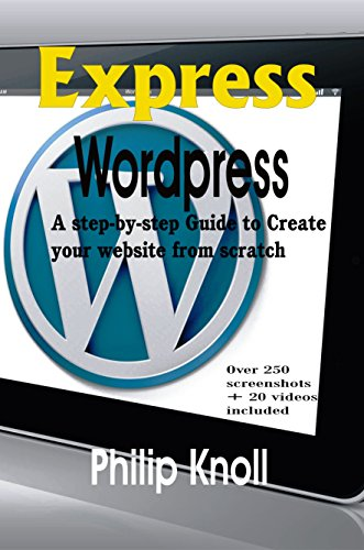 Express Wordpress: A step-by-step guide to create your website from scratch (English Edition)