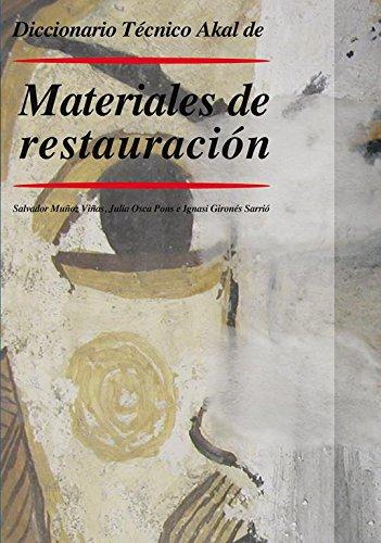 Diccionario Técnico Aka de materiales de restauración (Diccionarios técnicos) por Salvador Muñoz Viñas