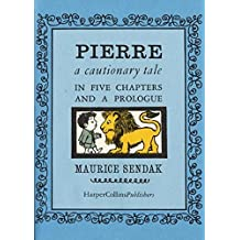 (Pierre: A Cautionary Tale in Five Chapters and a Prologue) By Sendak, Maurice (Author) Library on 01-Jan-2000