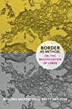 Border as Method, or, the Multiplication of Labor (A Social Text Book)
