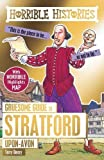 Gruesome Guide to Stratford-Upon-Avon (Horrible Histories)