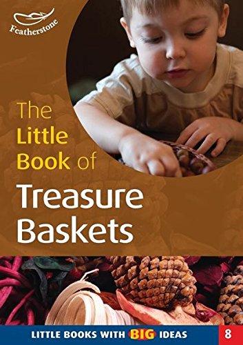 The Little Book of Treasure Baskets: Little Books with Big Ideas por Professor Ann Roberts
