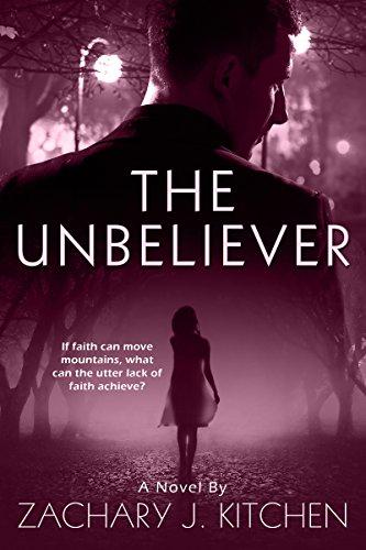 The Unbeliever by Zachary J. Kitchen