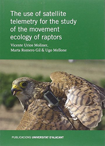 Descargar Libro Use of satellite telemetry for the study of the movement ecology of raptors, The (Monografías) de Vicente Urios Moliner