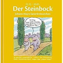 Der Steinbock: Johann Mayrs Satierkreiszeichen. 22. Dezember bis 20. Januar