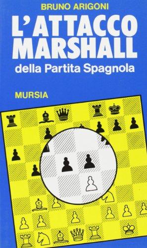 L'attacco Marshall della partita spagnola di Bruno Arigoni