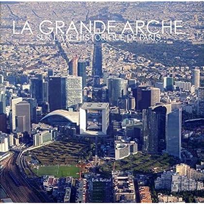 La Grande Arche: Sur l'axe historique de Paris