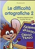 Le difficoltà ortografiche. CD-ROM: 2
