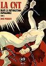 La CNT dans la révolution espagnole, tome 1 par Peirats