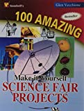 100 Amazing Make it Yourself Science Projects