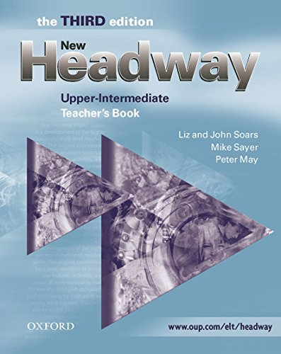 New Headway 3rd edition Upper-Intermediate. Teacher's Book: Teacher's Book Upper-intermediate l (New Headway Third Edition)