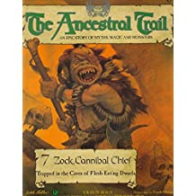 The Ancestral Trail - 7 Zock, Cannibal Chief (Trapped in the caves of Flesh-eating Dwarves)