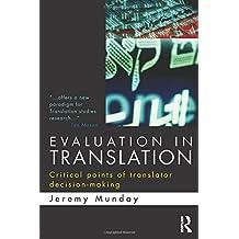 Evaluation in Translation: Critical points of translator decision-making