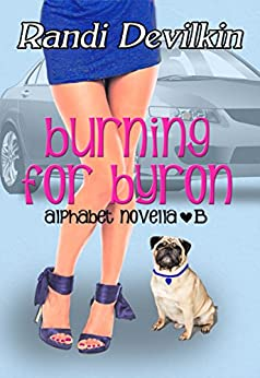Burning for Byron: Alphabet Novella B by [Devilkin, Randi]