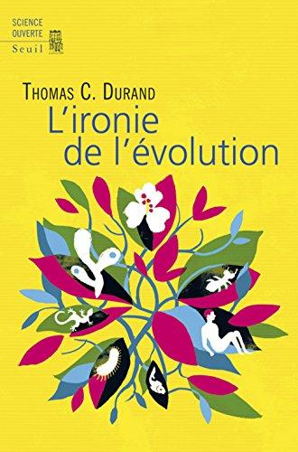 L'ironie de l'évolution par Thomas Durand