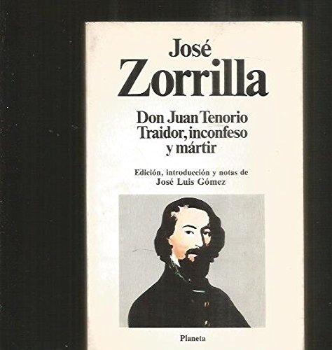Don Juan Tenorio / Traidor, Inconfeso y Martir