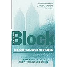 "The Matt Scudder Mysteries: The Sins of the Fathers, In the Midst of Death, Time to Murder and Create: ""The Sins of the Fathers"", "" In the Midst of Murder"", "" Time to Murder and Create"""
