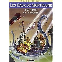 Les Eaux de Mortelune, tome 3 : Le prince et la poupée