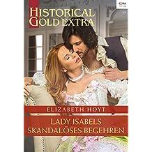 Lady Isabels skandalöses Begehren (Historical Gold Extra 101)