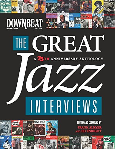 Downbeat: The Great Jazz Interviews - 75th Anniversary Anthology