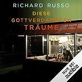 Buchinformationen und Rezensionen zu Diese gottverdammten Träume von Richard Russo