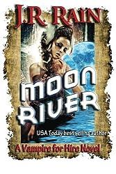 Moon River by J. R. Rain (2014-10-22)