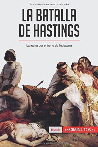 Descargar Libro La batalla de Hastings: La lucha por el trono de Inglaterra de 50Minutos.Es