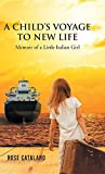 A Child's Voyage to New Life: Memoir of a Little Italian Girl