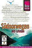 Südnorwegen mit Lofoten: Handbuch für individuelles Reisen und Entdecken zwischen Lindesnes und Trondheim und zu den Lofoten - Martin Schmidt