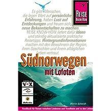 Südnorwegen mit Lofoten: Handbuch für individuelles Reisen und Entdecken zwischen Lindesnes und Trondheim und zu den Lofoten