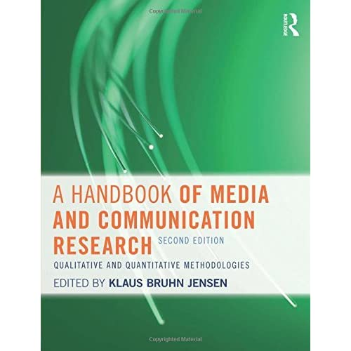 A Handbook of Media and Communication Research: Qualitative and Quantitative Methodologies (2011-11-02)