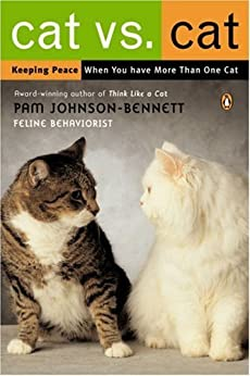 Cat vs. Cat: Keeping Peace When You Have More Than One Cat by [Johnson-Bennett, Pam]