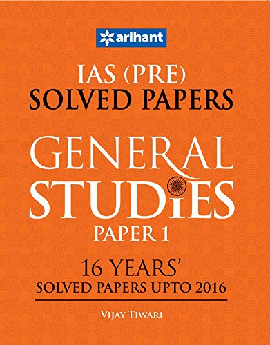 IAS (Pre.) 16 Years' Solved Papers (Upto 2016) - General Studies Paper I