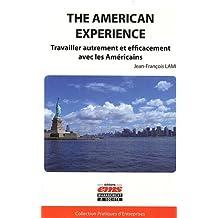 The american Experience. Travailler autrement et efficacement avec les Américains.